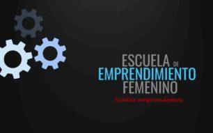 Arranca la escuela de Emprendimiento femenino